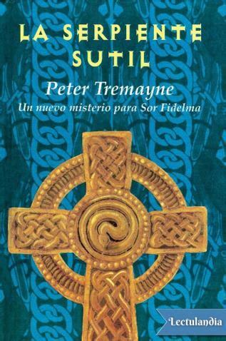 peter tremayne epub gratis la serpiente sutil peter tremayne descargar epub y pdf gratis lectulandia