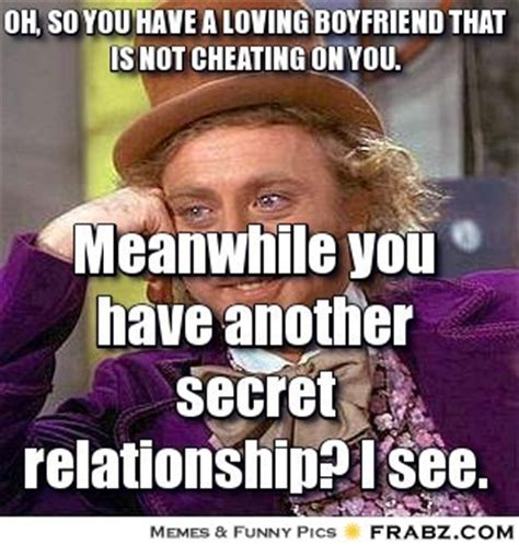 Cheating Boyfriend Meme - secret relationship memes image memes at relatably com