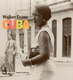 walker evans cuba 1606060643 a revolutionary project cuba from evans to now getty center exhibitions