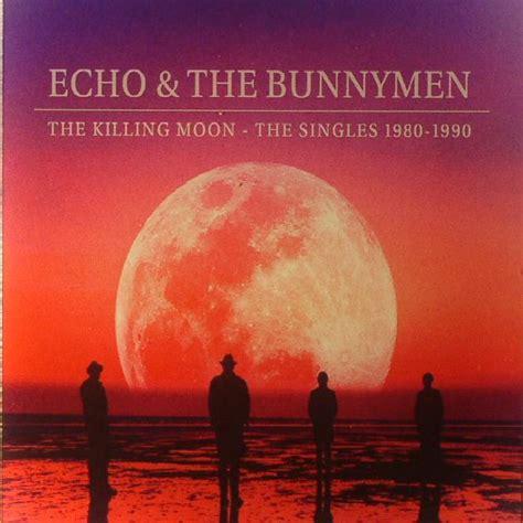 Pdf Killing Moon Cover echo the bunnymen the killing moon the singles 1980