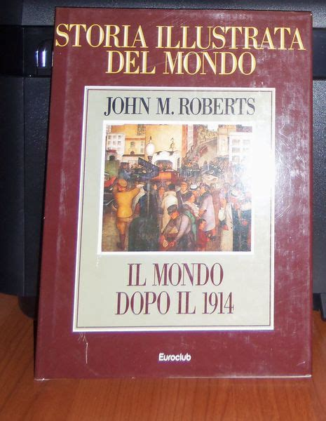 librerie euroclub storia illustrata mondo il mondo dopo il 1914 867