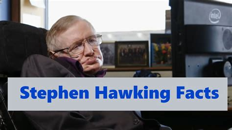 stephen william hawking facts some interesting stephen hawking facts a1facts