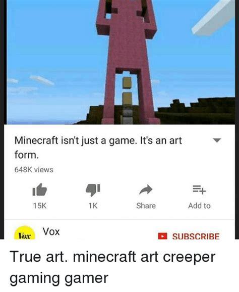 minecraft isnt   game   art form  views p