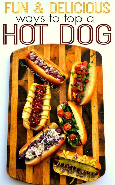 hot dog bar topping ideas must try hot dog toppings first home love life