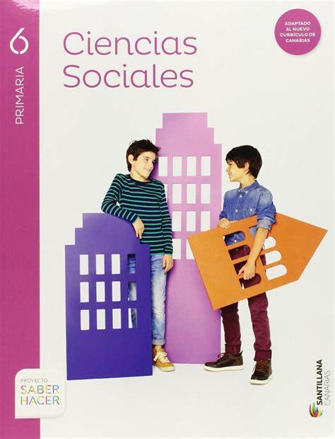 libro proyecto saber hacer trbol libro ciencias sociales 6 primaria santillana proyecto saber hacer libros de texto primaria