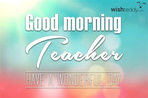 imagenes de good morning teacher good morning wishes for teacher