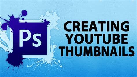 photoshop designing youtube photoshop tutorial 187 187 designing youtube thumbnails youtube