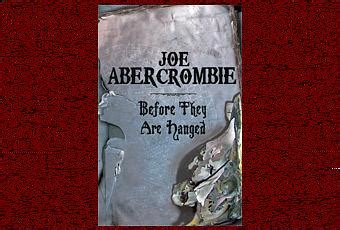 libro before they are hanged recensione before they are hanged di joe abercrombie paperblog
