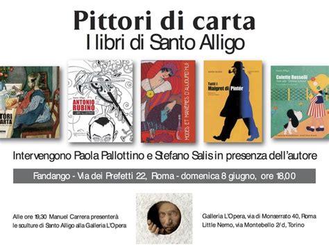 libreria fandango roma pittori di carta i libri di santo alligo mostra roma