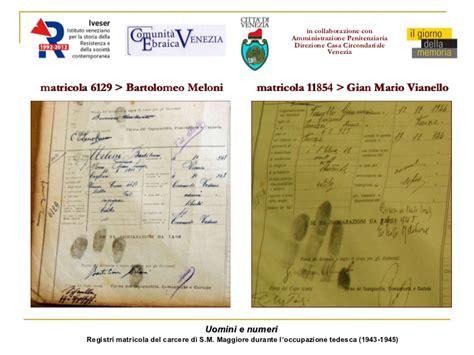 casa circondariale venezia registri matricola carcere s maggiore venezia 1943