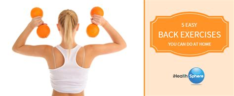 ihealth sphere 5 easy back exercises you can do at home