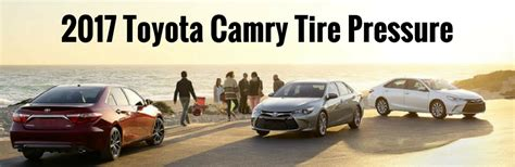 Toyota Camry Recommended Tire Pressure Toyota Camry 2017 Tire Pressure What Is The Recommended