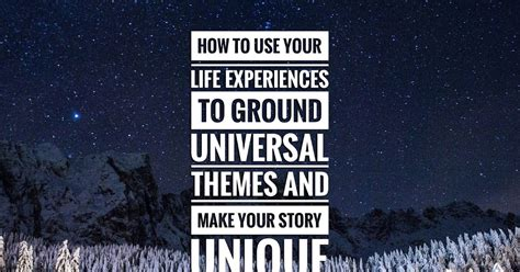 universal themes in short stories karen woodward how to use your life experiences to ground