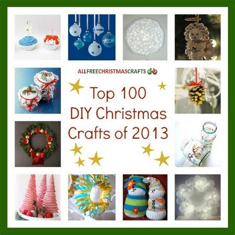 top 100 diy christmas crafts of 2013 diy christmas