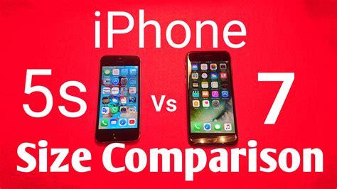 iphone 5 comparison iphone 7 vs iphone 5s size comparison