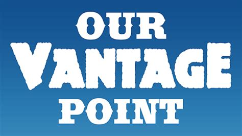 Vantage Point Mba Reviews by Our Vantage Point 38 Talk Shows Rushmore Valley