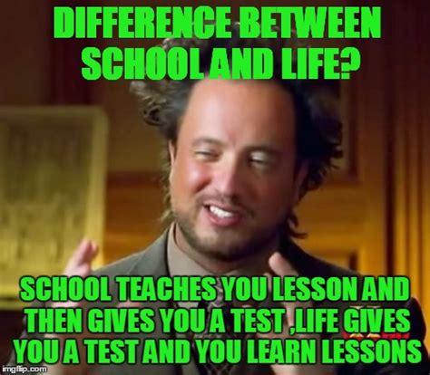 Life Lesson Memes - ancient aliens meme imgflip