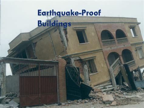 earthquake proof buildings objective 10 24 11 create an earthquake proof building