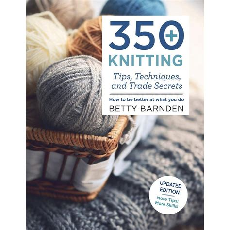knitting tips 350 knitting tips techniques and trade secrets