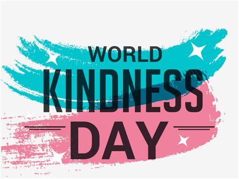 world kindness day        celebrated