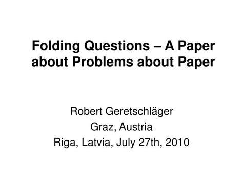 Paper Folding Problem - ppt folding questions a paper about problems about