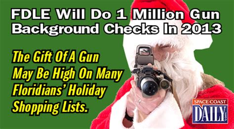 Fdle Firearm Background Check Fdle Will Do 1 Million Gun Background Checks In 2013