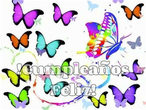imagenes de cumpleaños con mariposas cumplea 241 os feliz mariposas youtube