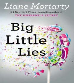Liane Moriarty Big Litlle Things problems wait till you ve got drugs and and social media to worry about