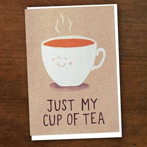 My Cup Of Tea just my cup of tea card by notonthehighstreet