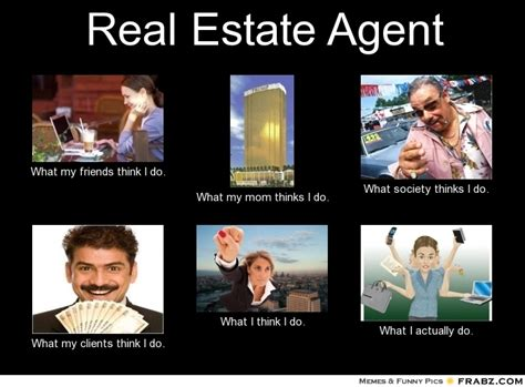 Real Estate Meme - real estate agent meme generator what i do funny