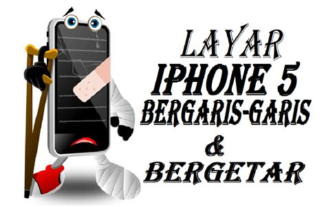 Layar Hp Iphone 5 bag ii layar iphone bergaris dan bergetar v tiga and repair center