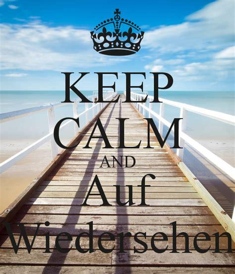 Auf Wiedersehen by Keep Calm And Auf Wiedersehen Poster Keep Calm