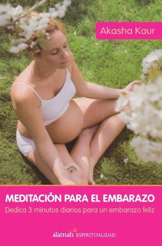 que es la meditacion spanish edition meditacion para el embarazo meditation for your