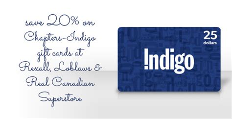 Chapters Indigo Gift Card - chapters indigo gift cards at 20 off face value at rexall loblaws and rcss this week