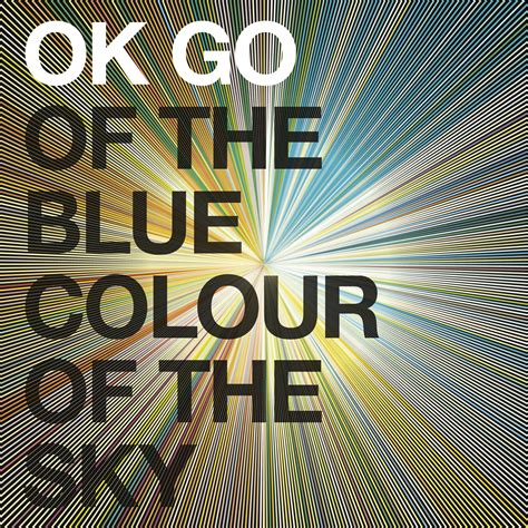 color of the sky band bonding a review of ok go s album of the blue colour