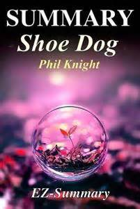 1471146723 shoe dog a memoir by summary shoe dog by phil knight a memoir by the
