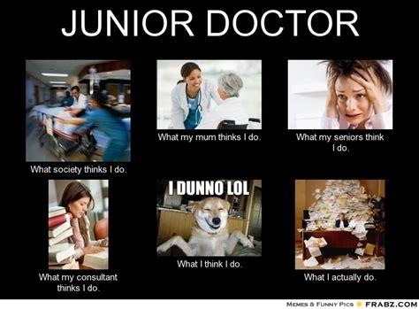 What Society Thinks I Do Meme Generator - junior doctor meme generator what i do