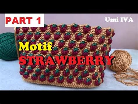 tutorial rajut umi iva tutorial merajut motif strawberry crochet part 1 youtube