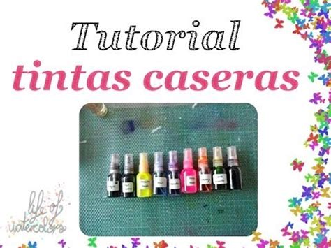 tutorial tintas scrapbooking tintas alcohol ink en spray caseras scrapbook facil y