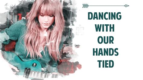 taylor swift dancing with our hands tied türkçe dancing with our hands tied taylor swift traducida al