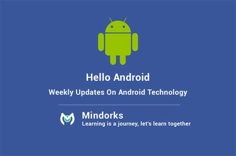 hello android hello android weekly update 1 mindorks