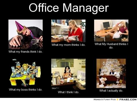 What I Think I Do Meme - in my office what people think i do meme