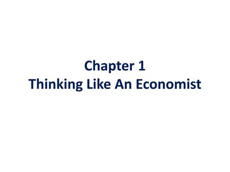 Chapter 2 Thinking Like An Economist Mba by Ppt Chapter 1 Thinking Like An Economist Powerpoint