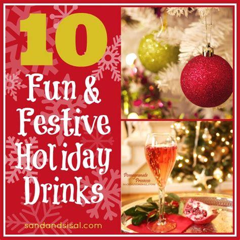 festive holiday cocktails fresh origins 10 festive holiday drinks sand and sisal