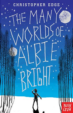 the many worlds of the many worlds of albie bright christopher edge 9780857636041 allen unwin australia