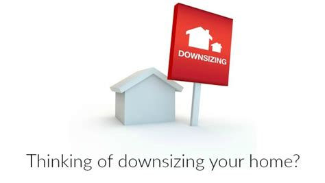 downsizing your home thinking of downsizing your home 7 reasons why now may be