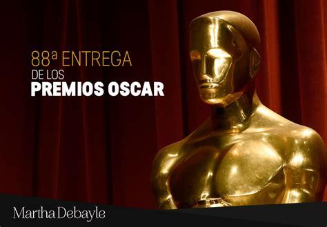 Premios Oscar 2018 Todos Los Nominados Ella Hoy 88 170 Entrega De Los Premios Oscar Martha Debayle