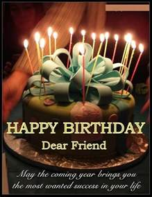 Quotes To Wish A Friend Happy Birthday Happy Birthday Dear Friend Pictures Photos And Images