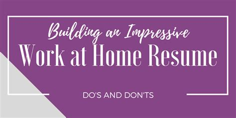 5 Dos And Donts Of Working From Home by Building A Work At Home Resume Do S And Don Ts