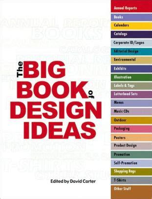 design idea book the big book of design ideas by david e carter paperback
